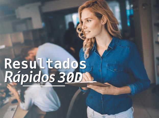 RR30D – Resultados Rápidos